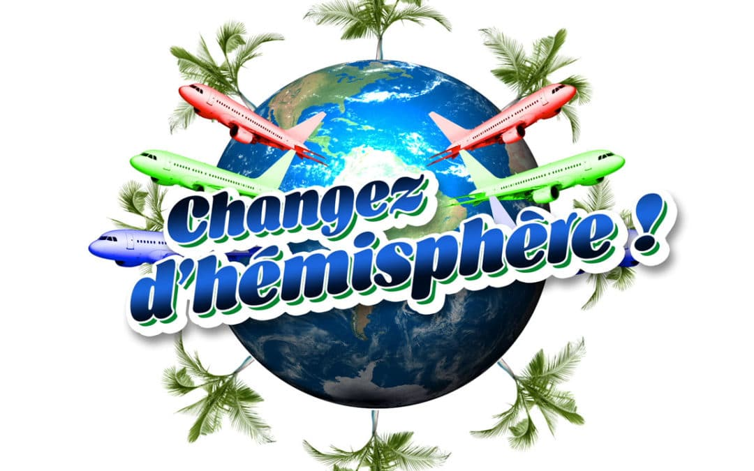 Changez d'hémisphère